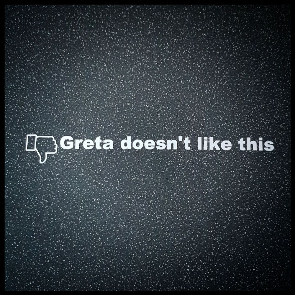 Greta doesn't like this!
